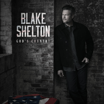 Blake Shelton Gods Country Blake Shelton album songs, reviews, credits