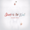 Chelsea Effect - Ghosts in the Wall artwork