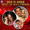 Old Is Gold - Best of Bollywood - Various Artists