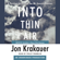 Jon Krakauer - Into Thin Air: A Personal Account of the Mt. Everest Disaster (Unabridged)