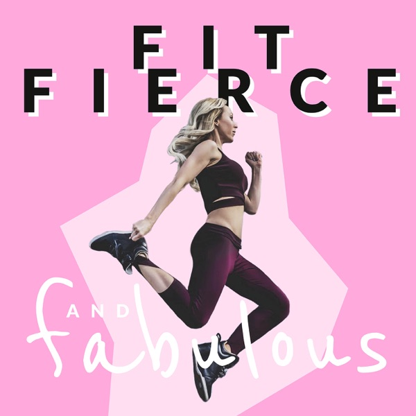 Fit Fierce and Fabulous Podcast