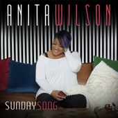 Anita Wilson - I've Seen Him Work