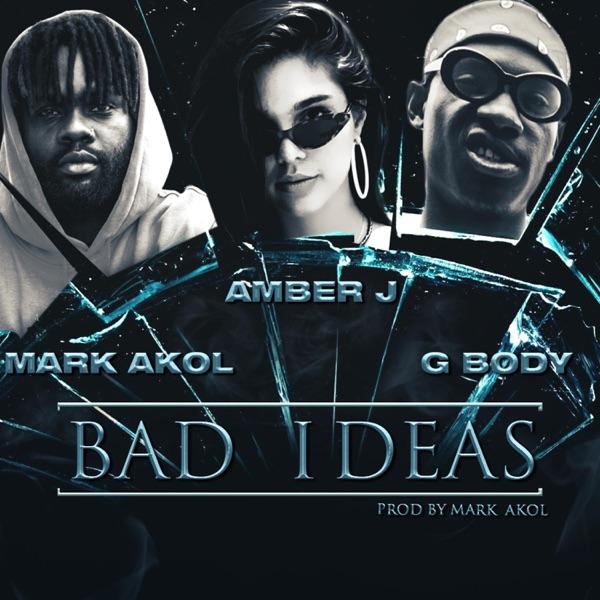 Bad Ideas (feat. Amber J & G Body) - Single