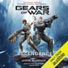 Jason M. Hough - Gears of War: Ascendance: The Gears of War Series, Book 6 (Unabridged)  artwork