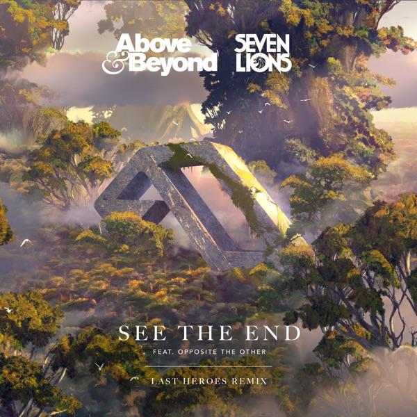 See the End (Last Heroes Remix) [feat. Opposite the Other] - Single