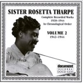 Sister Rosetta Tharpe - What He Done for Me