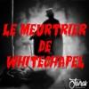 Le Meurtrier de Whitechapel