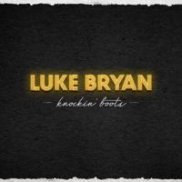 download lagu Luke Bryan - Knockin' Boots
