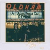 Jet Black Alley Cat - Rewind