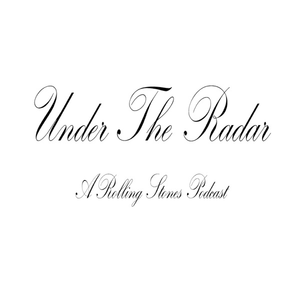 Under the Radar: A Rolling Stones Podcast | Listen Free on
