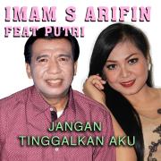 Jangan Tinggalkan Aku (feat. Putri) - Imam S Arifin - Imam S Arifin
