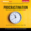 Jane B. Burka, PhD & Lenora M. Yuen, PhD - Procrastination: Why You Do It, What to Do About It Now (Unabridged) artwork