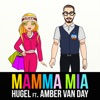 Mamma Mia (feat. Amber Van Day) - Single, HUGEL