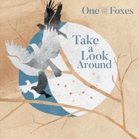 Take a Look Around by One for the Foxes on Apple Music