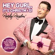 Hey Gurl, It's Christmas! - Randy Rainbow - Randy Rainbow