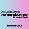 Alex Gaudino, Bottai feat. Moncrieff, Blush. - Remember Me