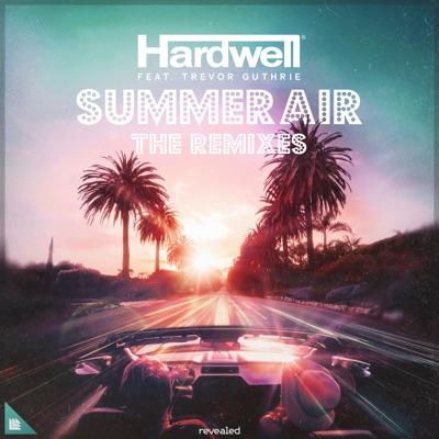 Summer Air (feat. Trevor Guthrie) [The Remixes] - Hardwell