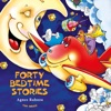 Forty Bedtime Stories: Excellent for Bedtime & Young Readers (Unabridged)