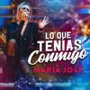 María José - Lo Que Tenías Conmigo ilustración