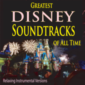 Greatest Disney Soundtracks of All Time (Relaxing Instrumental Versions)