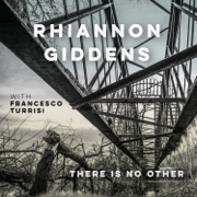 there is no Other (with Francesco Turrisi) - Rhiannon Giddens - Rhiannon Giddens