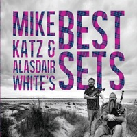 Best Sets by Mike Katz & Alasdair White on Apple Music