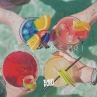 Sexymecri (feat. Pablo Martins & Gabrá)-1Kilo, Baviera & GAAB