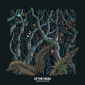 Of The Trees - Tanglewood
