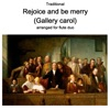 Traditional Rejoice and be merry Gallery carol arranged for flute duo Single
