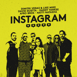 Dimitri Vegas & Like Mike, David Guetta & Daddy Yankee - Instagram feat. Afro Bros & Natti Natasha