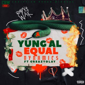 Yung AL - Equal Dynamics feat. Greazyolay