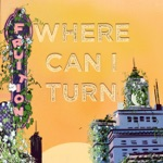 Fruition - Where Can I Turn