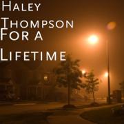 For a Lifetime - Haley Thompson - Haley Thompson