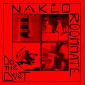 Naked Roommate - Mad Love