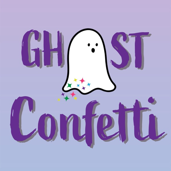 Ghost Confetti Podcast