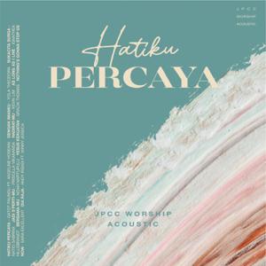 JPCC Worship - Acoustic Worship - Hatiku Percaya
