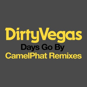 Days Go By (CamelPhat Remixes) - Single