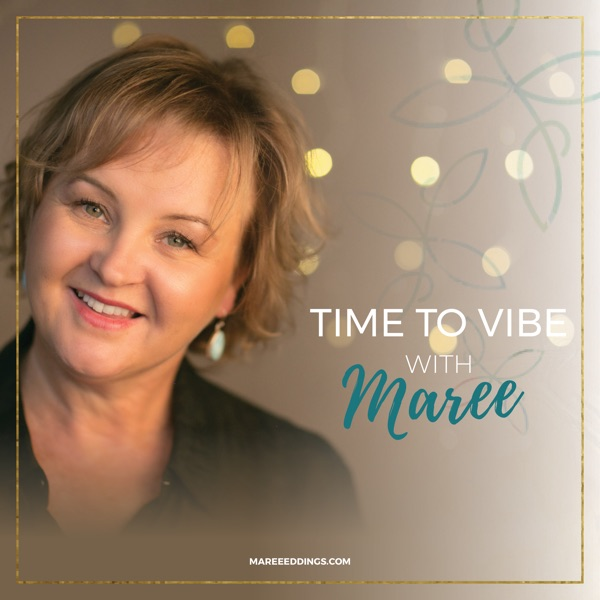 Time to Vibe with Maree