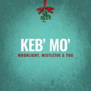 Moonlight, Mistletoe & You - Keb' Mo' - Keb' Mo'
