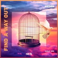 Find a way Out - AEDEN - HARLEY BIRD