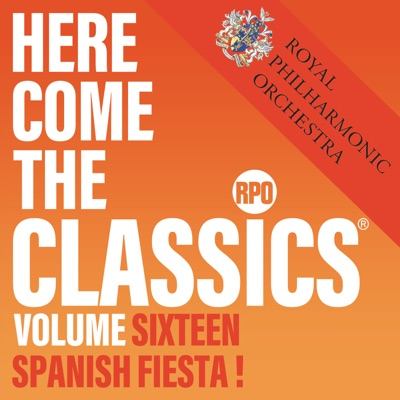Here Come the Classics, Vol. 16: Spanish Fiesta! - Royal Philharmonic Orchestra