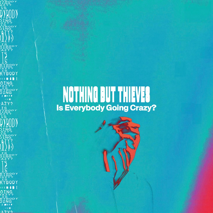 Nothing But Thieves - Is Everybody Going Crazy? - Single