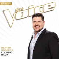 Dexter Roberts Looking Back (The Voice Performance)
