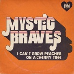 Mystic Braves - I Can't Grow Peaches on a Cherry Tree