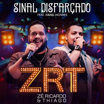 Sinal Disfarçado (Ao Vivo) [feat. Israel Novaes] - Single - Zé Ricardo e Thiago