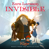 Invisible (from the Netflix Film Klaus) - Zara Larsson