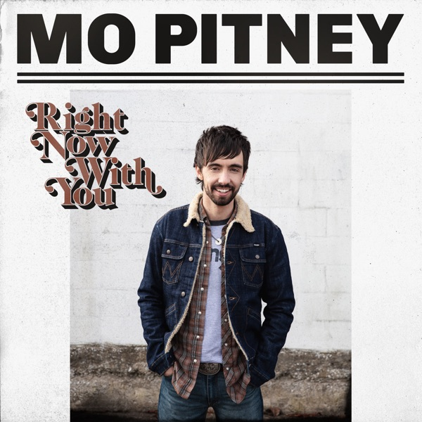 Mo Pitney - Right Now with You
