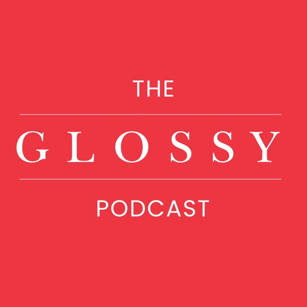 The Glossy Podcast