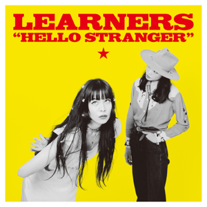 LEARNERS - HELLO STRANGER