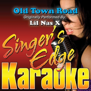Singer's Edge Karaoke - Old Town Road (Originally Performed By Lil Nas X) [Instrumental]